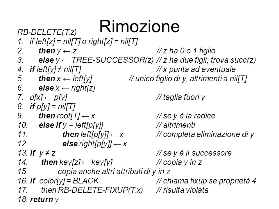 Rimozione RB-DELETE(T,z) if left[z] = nil[T] o right[z] = nil[T]